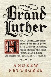 Pettegree_BrandLuther